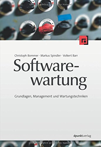Softwarewartung: Grundlagen, Management und Wartungstechniken (Wartung Software)