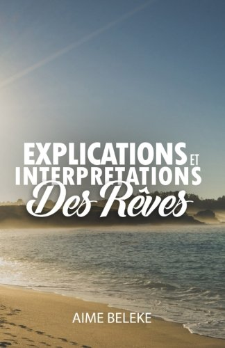 Explications et Interpretations des Reves par Aime Beleke