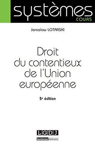Droit du contentieux de l'Union européenne, 5ème Ed.