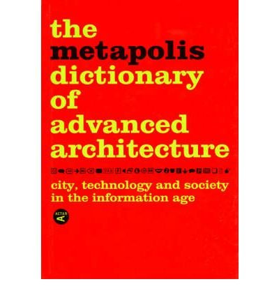 [(Metapolis Dictionary of Advanced Architecture: English Edition )] [Author: Manuel Gausa] [Sep-2003]