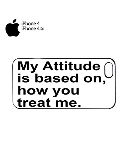My Attitude Is Based On You, How You Treat Me Mobile Phone Case Cover iPhone 6 Plus + White Noir