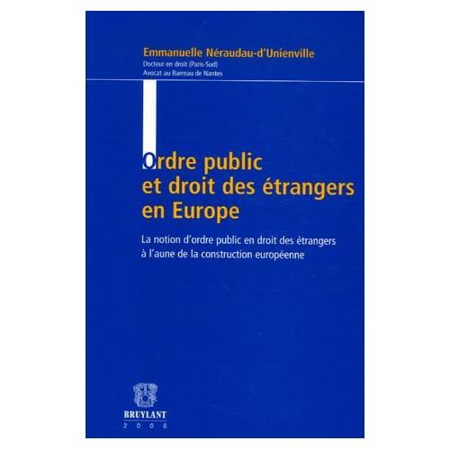 Ordre public et droit des étrangers en Europe : La notion d'ordre public en droit des étrangers à l'aune de la construction européenne