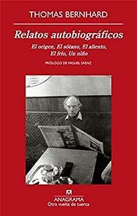Relatos autobiográficos par Thomas Bernhard