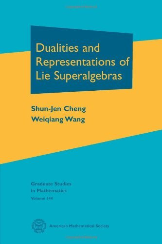 Dualities and Representations of Lie Superalgebras (Graduate Studies in Mathematics 144) by Shun-Jen Cheng (2013-01-30)
