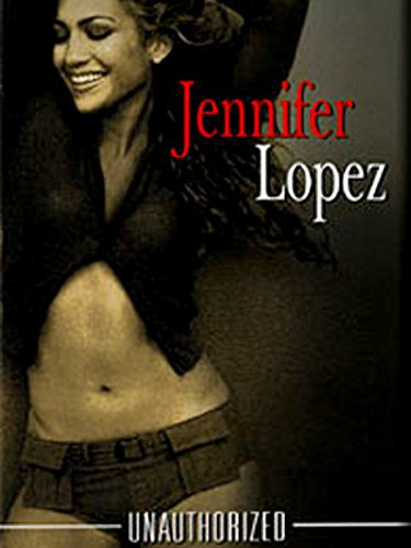 Jennifer Lopez - Unauthorized