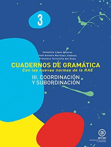 Cuadernos De Gramática. Coordinación Y Subordinación. 2º ESO - Número 3 (Materiales Lengua Y Lit.)
