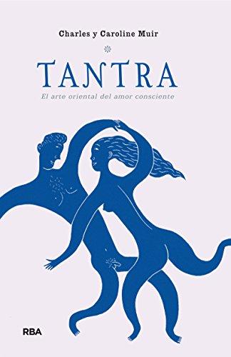Tantra. El arte del amor consciente (NO FICCIÓN 2 GENERAL nº 189) por Charles Muir