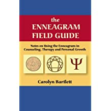 The Enneagram Field Guide: Notes on Using the Enneagram in Counseling, Therapy and Personal Growth