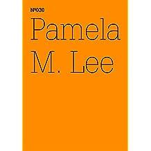 Pamela M. Lee: Unleserlichkeit (dOCUMENTA (13): 100 Notes - 100 Thoughts, 100 Notizen - 100 Gedanken # 030): Unleserlichkeit (dOCUMENTA (13): 100 Notes ... (13): 100 Notizen - 100 Gedanken 30)