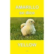 Amarillo Se Dice Yellow: Aprendizaje Bilingüe Para Niños