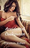 Accidental Cuckquean: The First Time he Humiliated Me (English Edition)