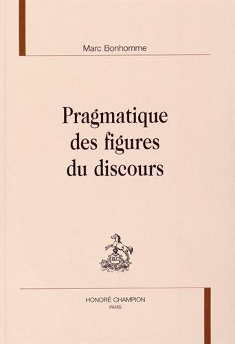 Pragmatique des figures du discours. par BONHOMME
