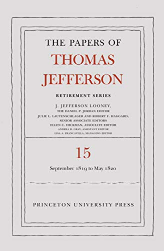 The Papers of Thomas Jefferson: Retirement Series, Volume 15: 1 September 1819 to 31 May 1820 (Papers of Thomas Jefferson, Retirement Series) (English Edition)