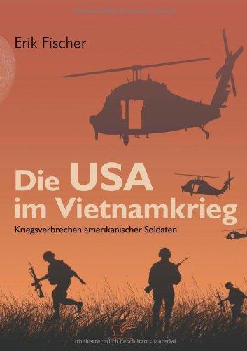 Die USA im Vietnamkrieg. Kriegsverbrechen amerikanischer Soldaten