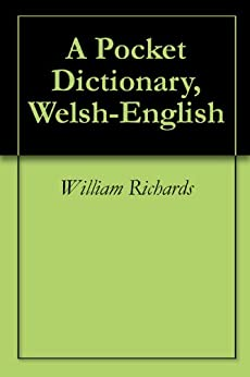 A Pocket Dictionary, Welsh-English by [Richards, William]