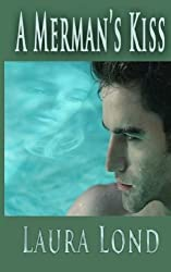 A Merman's Kiss by Laura Lond (2011-10-20)