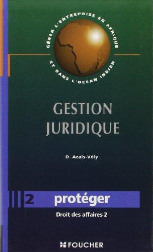 Gestion juridique : protéger : droit des affaires, tome 2 par Azaïs-Vely