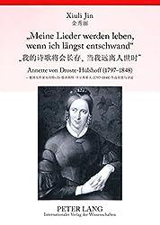 """«Meine Lieder Werden Leben, Wenn Ich Längst Entschwand»: Annette Von Droste-hülshoff (1797-1848)- Ausgewählte Balladen Und """"Die Judenbuche<i> Im ... In Chinesischer ÜBersetzung, Mit Anmerkungen"""
