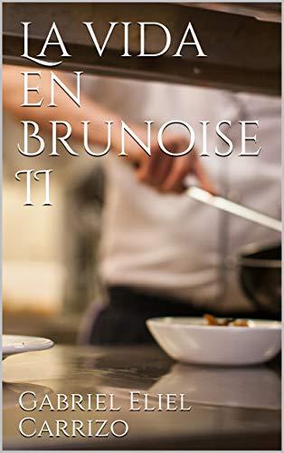 La vida en Brunoise II