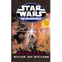 Star Wars: The New Jedi Order: Destiny's Way by Walter Jon Williams (7-Aug-2003) Paperback