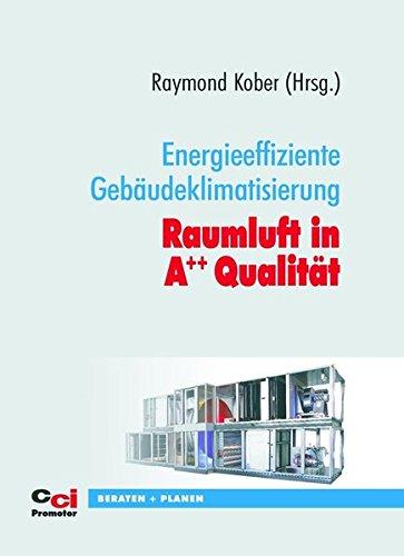 Raumluft in A++ Qualität: Energieeffiziente Gebäudeklimatisierung