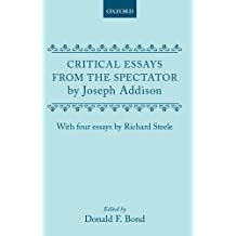 Critical Essays from the Spectator by Joseph Addison: With Four Essays by Richard Steele