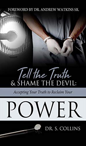 Tell the Truth & Shame the Devil: Accepting Your Truth to Reclaim Your Power (English Edition)
