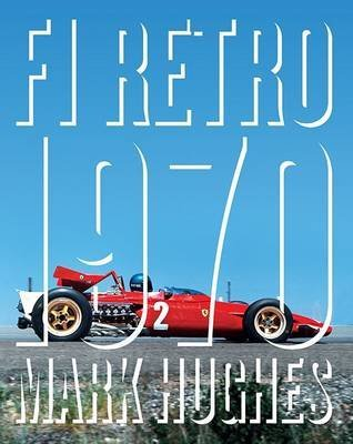 [(F1 Retro: 1970)] [By (author) Mark Hughes] published on (December, 2013)