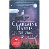 Living Dead in Dallas: A Sookie Stackhouse Novel (Sookie Stackhouse/True Blood, Band 2)