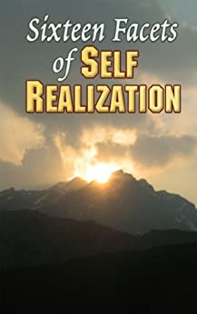 Sixteen Facets of Self Realization by [SRIKANTANANDA, SWAMI]