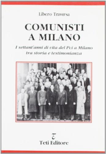 Comunisti a Milano por Libero Traversa