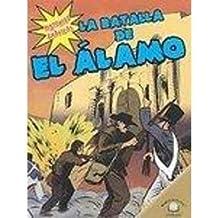 La Batalla De El Alamo/The Battle of the Alamo (Historias Graficas/Graphic Histories)