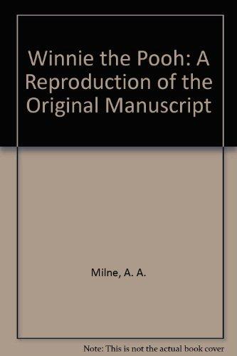 Winnie the Pooh : a reproduction of the original manuscript