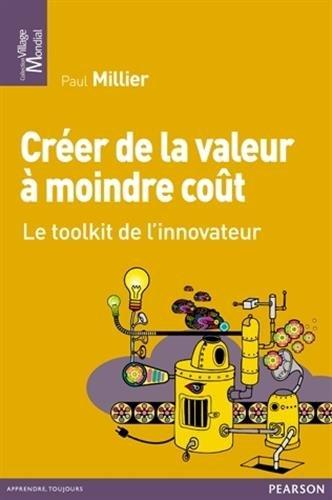 Créer de la valeur à moindre coût : Le toolkit de l'innovateur