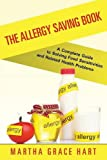 The Allergy Saving Book: A Complete Guide to Solving Food Sensitivities and Related Health Problems