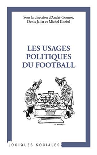 Usages Politiques du Football par André Gounot