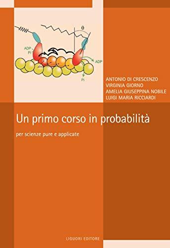 Un primo corso in probabilità: Per scienze pure e applicate (Italian Edition)