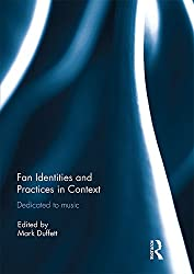 Fan Identities and Practices in Context: Dedicated to Music