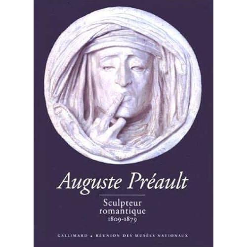 Auguste Préault, sculpteur romantique
