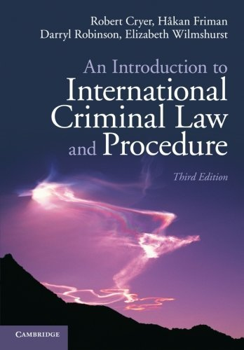 An Introduction to International Criminal Law and Procedure: Written by Robert Cryer, 2014 Edition, (3rd Edition) Publisher: Cambridge University Press [Paperback]