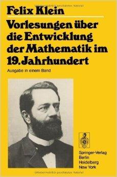 Vorlesungen Ÿber die Entwicklung der Mathematik im 19. Jahrhundert I und II (Grundlehren der mathematischen Wissenschaften) ( 6. MŠrz 1979 )