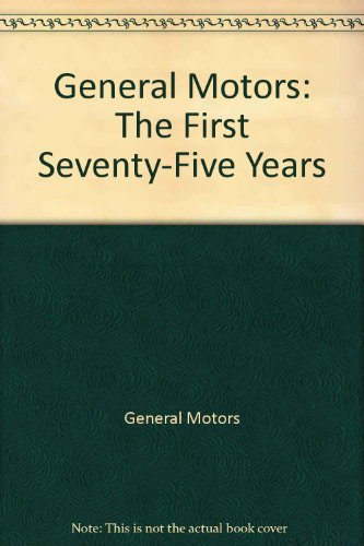 general-motors-the-first-75-years-by-the-editors-of-automobile-quarterly-1983-10-16