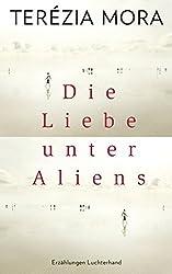 Die Liebe unter Aliens: Erzählungen
