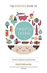 The Headspace Guide to... Mindful Eating: 10 Days to Finding Your Ideal Weight by Andy Puddicombe (2013-01-03)