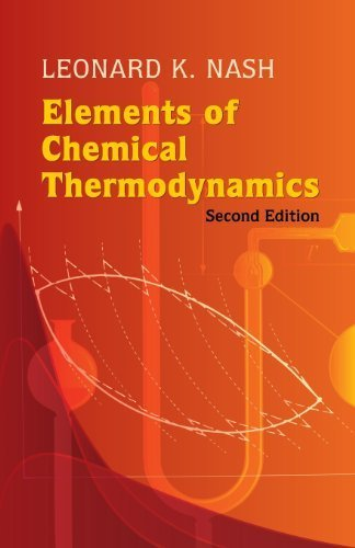 Elements of Chemical Thermodynamics: Second Edition (Dover Books on Chemistry) by Leonard K. Nash (2005-08-23)