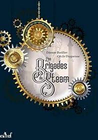 Les brigades du steam par Etienne Barillier