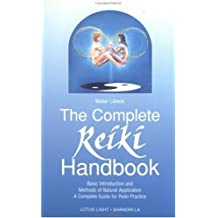 The Complete Reiki Handbook: Basic Introduction and Methods of Natural Application: A Complete Guide for Reiki Practice (Shangri-La) by Walter Lubeck (1998-01-26)
