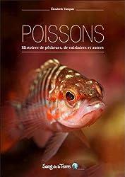 Poissons : Histoires de pêcheurs, de cuisiniers et autres