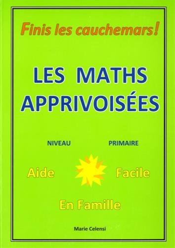 Les maths apprivoisées : Niveau primaire