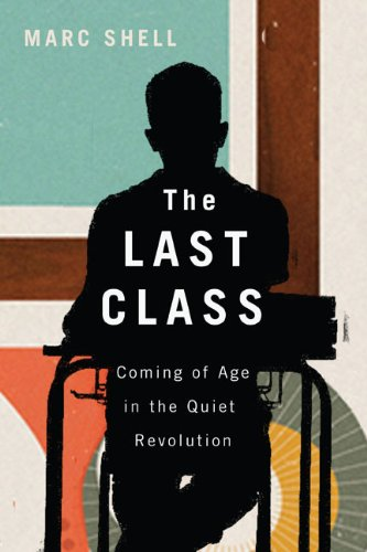 the-last-class-coming-of-age-in-the-quiet-revolution